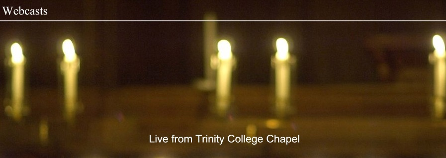Live from Trinity College Chapel