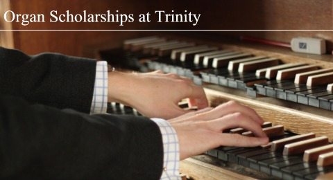 Organ Scholarships at Trinity